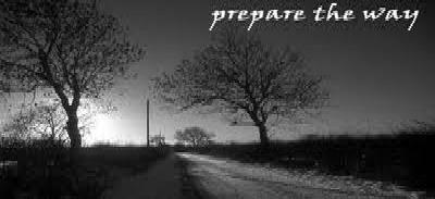 Prepare the way