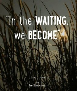 inbetweenwaitingwebecome