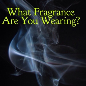 what_fragrance_are_you_wearing